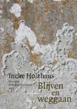 Ineke Holzhaus , Blijven en weggaan