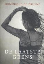 Dominique de Bruyne , De laatste grens