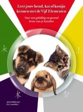 Eric Laarakker Aleid Hillebrand, Leer jouw hond, kat of konijn kennen met de Vijf Elementen