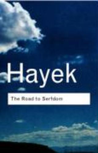 F.A. Hayek,The Road to Serfdom