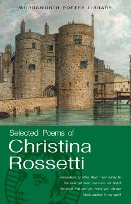 Christina Rossetti,Selected Poems of Christina Rossetti