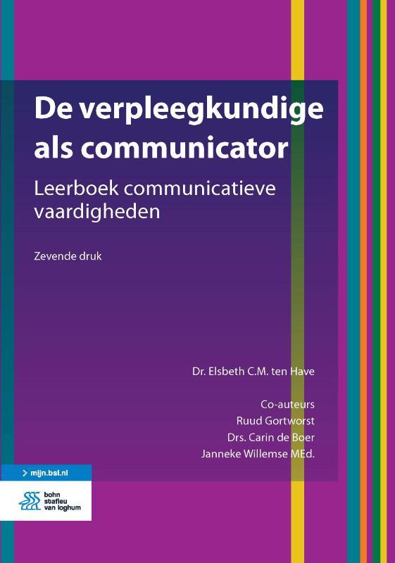 Elsbeth C.M. ten Have, Ruud Gortworst, Carin de Boer, Janneke Willemse,De verpleegkundige als communicator
