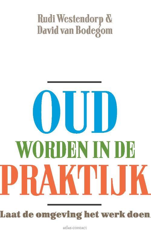 Rudi Westendorp, David van Bodegom,Oud worden in de praktijk