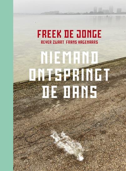 Freek de Jonge,Niemand ontspringt de dans