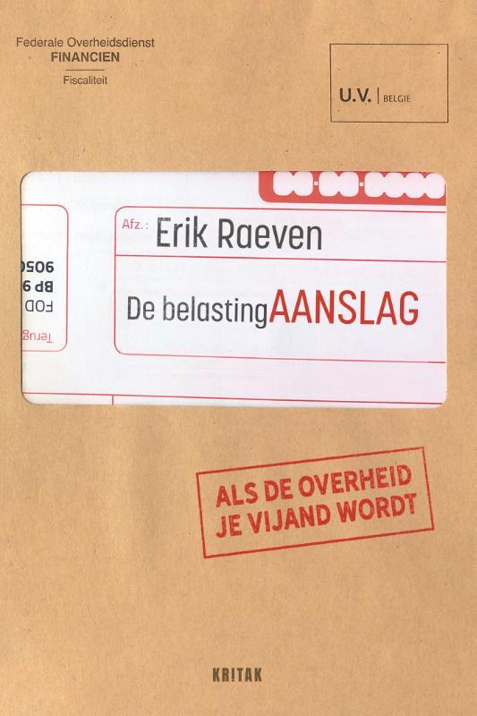 Erik Raeven,De belasting aanslag