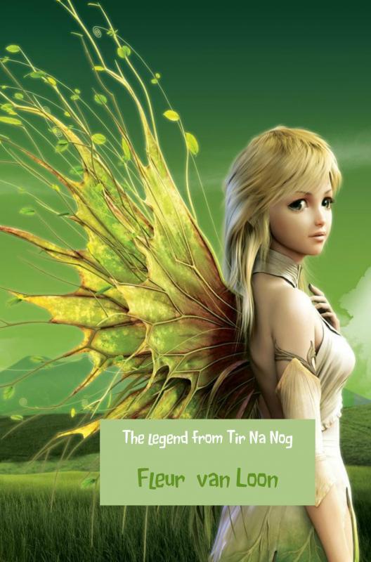 Fleur van Loon,The legend from Tir Na Nog