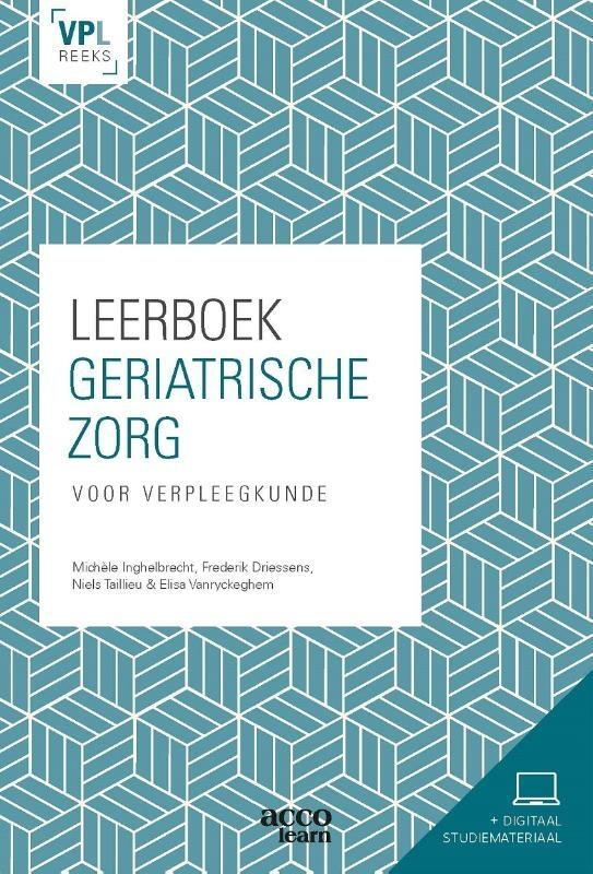 Michele Inghelbrecht, Frederik Driessens, Niels Taillieu, Elisa Vanryckeghem,Leerboek geriatrische zorg