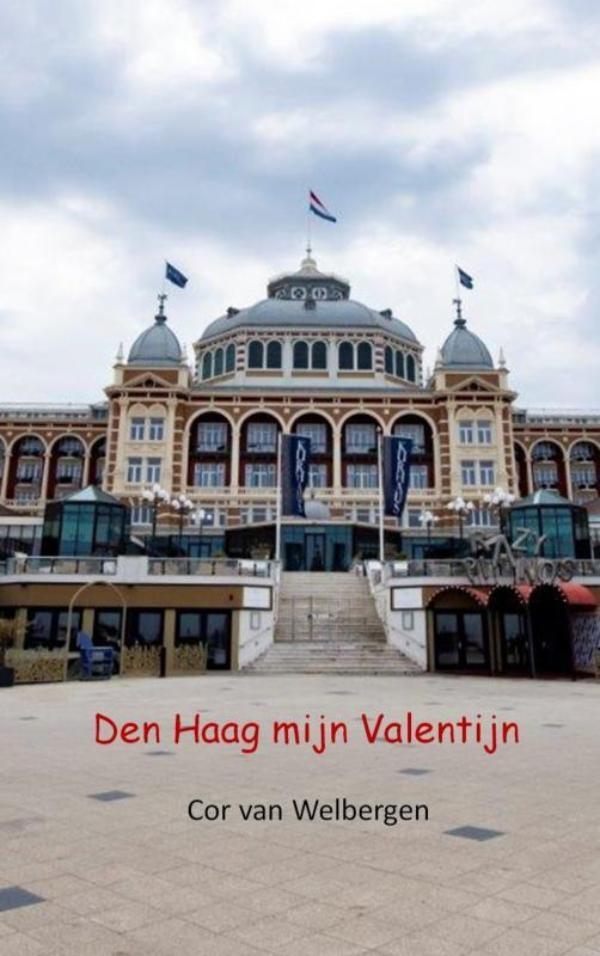 Cor van Welbergen,Den Haag mijn Valentijn