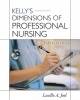 Joel, Lucille,Kelly`s Dimensions of Professional Nursing
