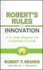 Brands, Robert F.,Robert`s Rules of Innovation