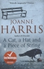 Harris, Joanne,A Cat, a Hat, and a Piece of String