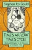 Gould, Stephen Jay,Time`s Arrow/Time`s Cycle