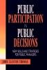 Thomas, John Clayton,Public Participation in Public Decisions