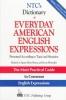 Spears, Richard A.,   Birner, Betty J.,   Kleinedler, Steven Racek,Ntc`s Dictionary of Everyday American English Expressions