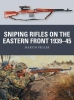 Pegler, Martin,Sniping Rifles on the Eastern Front 1939-45