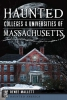 Mallett, Renee,Haunted Colleges and Universities of Massachusetts