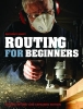 Bailey, Anthony,Routing for Beginners