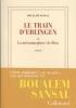 Sansal, Boualem,Le train d`Erlingen ou la m?tamorphose de Dieu