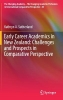Sutherland, Kathryn,Early Career Academics in New Zealand: Challenges and Prospects in Comparative Perspective