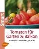 Schumann, Eva,Tomaten für Garten und Balkon