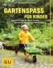 Bergmann, Heide,Gartenspaß für Kinder