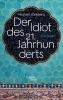 Kleeberg, Michael,Der Idiot des 21. Jahrhunderts