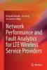Deepak Kakadia,   Jin Yang,   Alexander Gilgur,Network Performance and Fault Analytics for LTE Wireless Service Providers