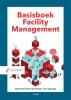 Bernhard  Drion, Hester van Sprang,Basisboek Facility Management
