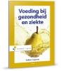 Nelleke Stegeman, W.A. Gilbert-Peek, A. Franken,Voeding bij gezondheid en ziekte
