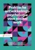 <b>Vanessa  Landsmeer-Dalm, Esther  Goudswaard-Houben</b>,Praktische ontwikkelingspsychologie voor sociaal werk