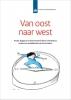 <b>Ria  Vogels, Simone de Roos, Freek  Bucx</b>,SCP-publicatie Van oost naar west