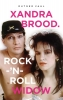 <b>Rutger  Vahl, Xandra  Brood</b>,Xandra Brood. Rock-`n-Roll Widow
