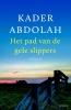 <b>Kader  Abdolah</b>,Het pad van de gele slippers