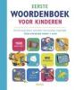 Eerste woordenboek voor kinderen,de belangrijkste woorden eenvoudig uitgelegd voor kinderen vanaf 7 jaar
