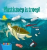 <b>Annemarie van den Brink</b>,Plasticsoep is troep!