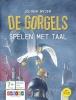 ,De Gorgels spelen met taal 7-10 jaar