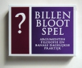 <b>Billen bloot spel</b>,argumenten, filosofie en banale dagelijkse praktijk