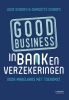 <b>Louis  Schoofs, Charlotte  Schoofs</b>,Good business in bank en verzekeringen