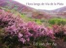 Ed van der Aa ,Flora langs de Via de la Plata