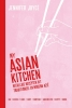 Jennifer  Joyce ,My Asian Kitchen