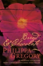 Gregory, Philippa Bread and Chocolate