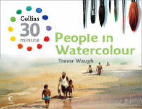 Trevor Waugh Collins 30 Minute People in Watercolour