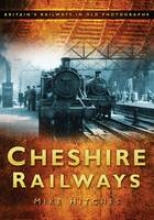 Mike Hitches Cheshire Railways