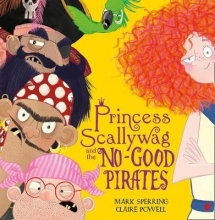 Mark Sperring Princess Scallywag and the No-good Pirates