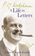 Wodehouse, P G P.G. Wodehouse: A Life in Letters