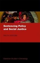 Henham, Ralph Sentencing Policy and Social Justice