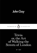 Gay, John Trivia: or, the Art of Walking the Streets of London