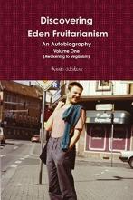 Mango Wodzak Discovering Eden Fruitarianism - An Autobiography - Volume One