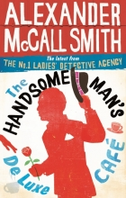 McCall Smith, Alexander Handsome Man`s De Luxe Cafe