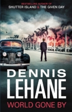 Lehane, Dennis World Gone By